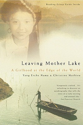 Leaving Mother Lake: A Girlhood at the Edge of the World - Namu, Yang Erche, and Mathieu, Christine
