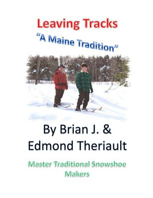 Leaving Tracks: A Maine Tradition - Theriault, Brian J