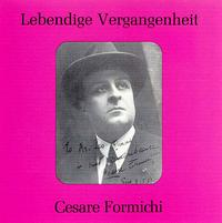 Lebendige Vergangenheit: Cesare Formichi - Cesare Formichi (baritone)