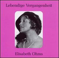 Lebendige Vergangenheit: Elisabeth Ohms - Adele Kern (vocals); Elfriede Marherr (vocals); Elisabeth Ohms (soprano); Gertrude Kappel (soprano);...