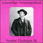 Lebendige Vergangenheit: Feodor Chaliapin, Vol. 3