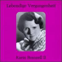 Lebendige Vergangenheit: Karin Branzell II - Bjorn Talen (vocals); Emmy Bettendorf (vocals); Frieder Weissmann (piano); Karin Branzell (vocals); Manfred Gurlitt (piano);...