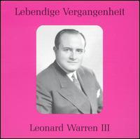 Lebendige Vergangenheit: Leonard Warren, Vol. 3 - Arthur Newman (vocals); Astrid Varnay (vocals); Giuseppe di Stefano (vocals); Italo Tajo (vocals); Joyce White (vocals);...