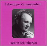 Lebendige Vergangenheit: Lorenz Fehenberger - Annelies Kupper (vocals); Anny Schlemm (vocals); Dietrich Fischer-Dieskau (baritone); Elfriede Trötschel (vocals);...