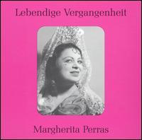 Lebendige Vergangenheit: Margherita Perras - Gerhard Hüsch (vocals); Helge Rosvaenge (vocals); Margarete Klose (vocals); Margherita Perras (soprano);...