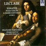 Leclair: Sonates pour Violin & Basse Continue, Livre 1