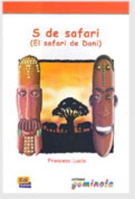 Lecturas Gominola: S de Safari (El safari de Dani) - A~lvarez, Blanca