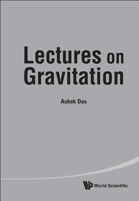 Lectures on Gravitation - Das, Ashok
