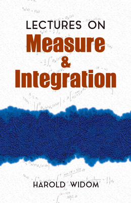 Lectures on Measure and Integration - Widom, Harold