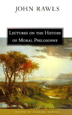 Lectures on the History of Moral Philosophy - Rawls, John, Professor, and Herman, Barbara (Editor)