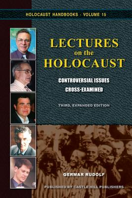 Lectures on the Holocaust: Controversial Issues Cross-Examined - Rudolf, Germar