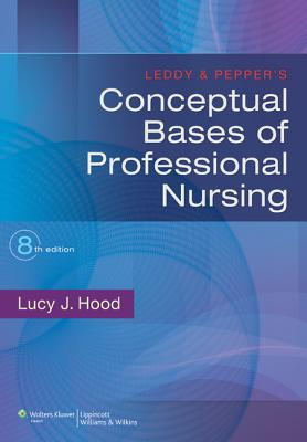 Leddy & Pepper's Conceptual Bases of Professional Nursing - Hood, Lucy Jane