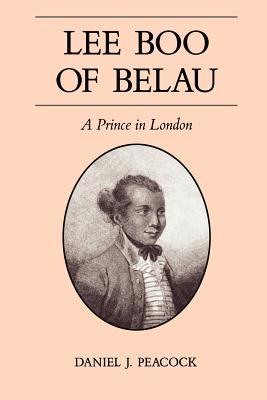 Lee Boo of Belau: A Prince in London - Peacock, Daniel J