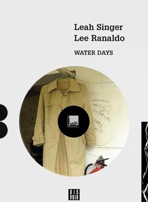 Lee Ranaldo & Leah Singer: Water Days - Singer, Leah, and Ranaldo, Lee