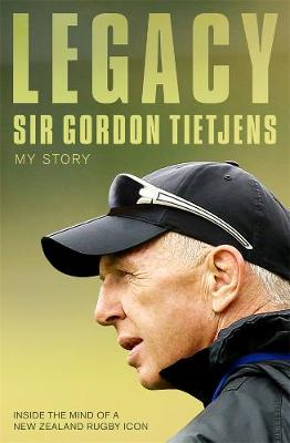 Legacy: Sir Gordon Tietjens - Tietjens, Gordon