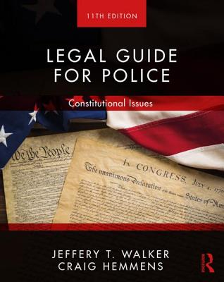 Legal Guide for Police: Constitutional Issues - Walker, Jeffery T., and Hemmens, Craig