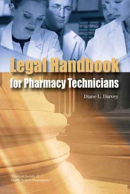 Legal Handbook for Pharmacy Technicians - Darvey, Diane L