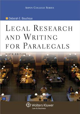 Legal Research and Writing for Paralegals, Sixth Edition - Bouchoux, Deborah E