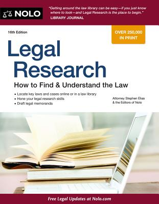 Legal Research: How to Find & Understand the Law - Elias, Stephen, and Editors of Nolo