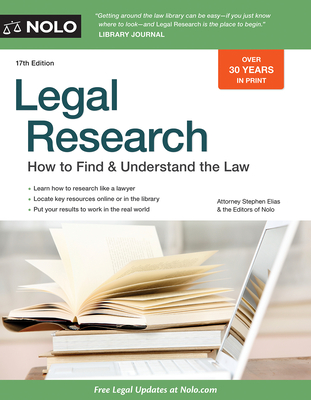 Legal Research: How to Find & Understand the Law - Elias, Stephen, Attorney, and Nolo Press