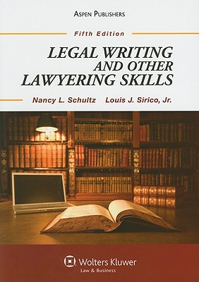 Legal Writing and Other Lawyering Skills - Schultz, Nancy L, and Sirico, Louis J, Jr.
