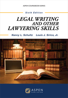Legal Writing and Other Lawyering Skills - Schultz, Nancy Lusignan