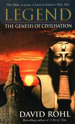 Legend: The Genesis of Civilisation - Rohl, David