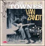 Legend: The Very Best of Townes Van Zant