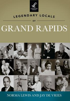Legendary Locals of Grand Rapids, Michigan - Lewis, Norma, and De Vries, Jay
