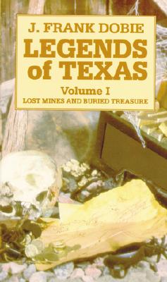 Legends of Texas V.1: Lost Mines and Buried Treasure - Dobie, Ann