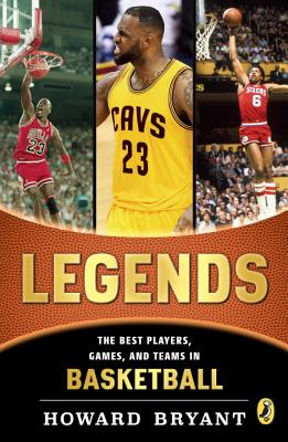 Legends: The Best Players, Games, and Teams in Basketball - Bryant, Howard