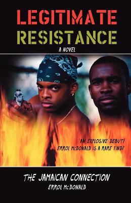 Legitimate Resistance: The Jamaican Connection - McDonald, Errol