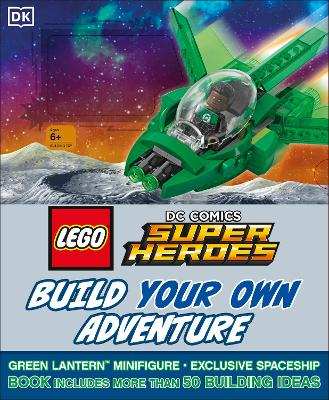 LEGO DC Comics Super Heroes Build Your Own Adventure: With minifigure and exclusive model - DK, and Lipkowitz, Daniel