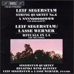 Leif Segerstam: String Quartet No. 6; A NNNNOOOOOWWW; Rituals in La