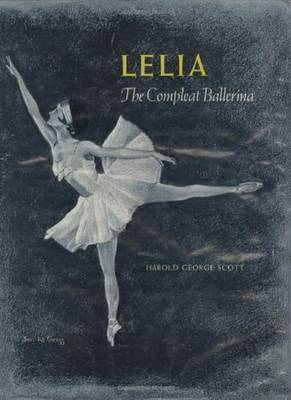 Lelia: The Compleat Ballerina - Scott, Harold, MD