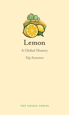 Lemon: A Global History - Sonneman, Toby