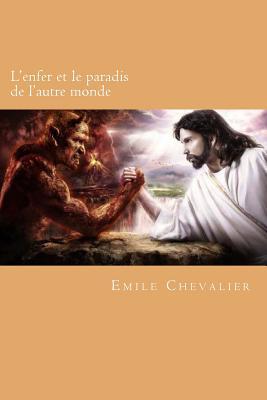 L'Enfer Et Le Paradis de L'Autre Monde - Chevalier, M Emile