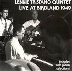 Lennie Tristano Quintet: Live at Birdland 1949