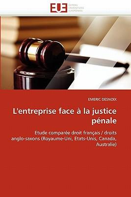 L''Entreprise Face a la Justice Penale - Desnoix-E
