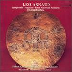 Leo Arnaud: Symphonic Fran?aise; Latin American Scenario; Olympic Fanfare