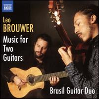 Leo Brouwer: Music for Two Guitars - Brasil Guitar Duo