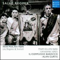 Leo, Pergolesi & Scarlatti: Salve Regina - Andrea Perugi (organ); Catherine Jones (cello); Il Complesso Barocco; Mary-Ellen Nesi (mezzo-soprano); Alan Curtis (conductor)