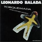 Leonardo Balada: Torquemada and Other Works