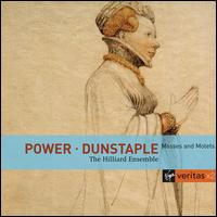 Leonel Power, John Dunstable: Masses and Motets - The Hilliard Ensemble