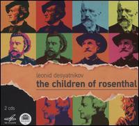 Leonid Desyatnikov: The Children of Rosenthal - Alena Manistina (mezzo-soprano); Alexander Maly-Kozikhinsky (baritone); Alexander Teliga (bass); Boris Statsenko (baritone);...