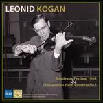 Leonid Kogan: Bordeaux Festival 1964 & Shostakovich Violin Concerto No. 1