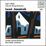 Leos Jan�cek: Idyll; Ml�di; Suite for String Orchestra