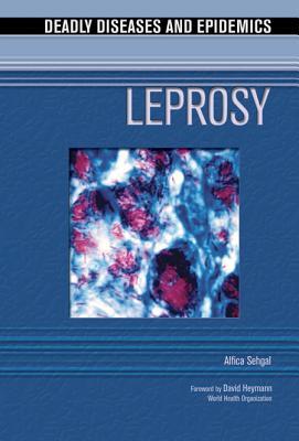 Leprosy - Sehgal, Alfica, and Alcamo, Edward I, Ph.D. (Editor), and Heymann, David (Foreword by)