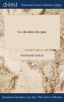 Les Chevaliers Du Cygne - Genlis, Stephanie