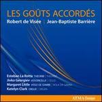 Les Goûts Accordés: Robert de Visée, Jean-Baptiste Barrière
